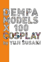 DEMPA MODELS ×100 COSPLAY